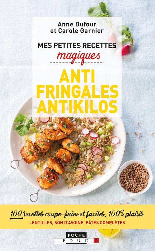 Anne Dufour Mes petites recettes magiques antifringales et antikilos
