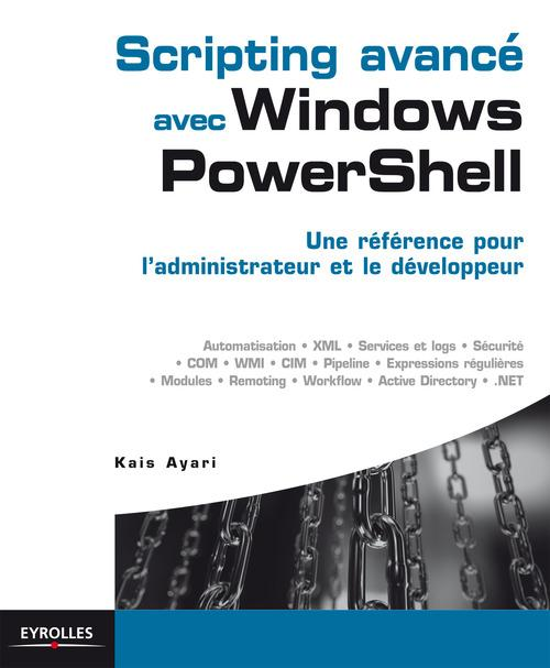 Kais Ayari Scripting avancé avec Windows PowerShell