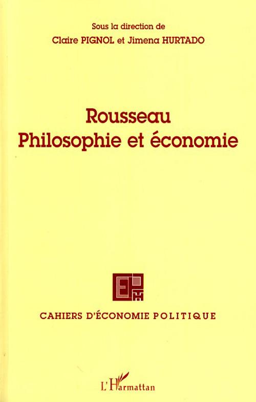Cahiers D'Economie Politique Rousseau ; philosophie et économie
