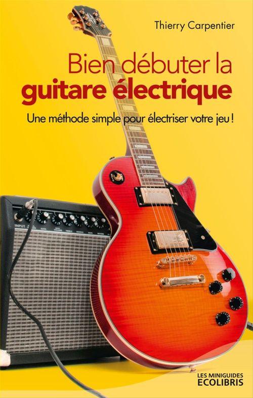 Bien débuter la guitare électrique