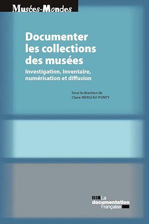 La documentation des collections ; inventaire et diffusion dans les musées