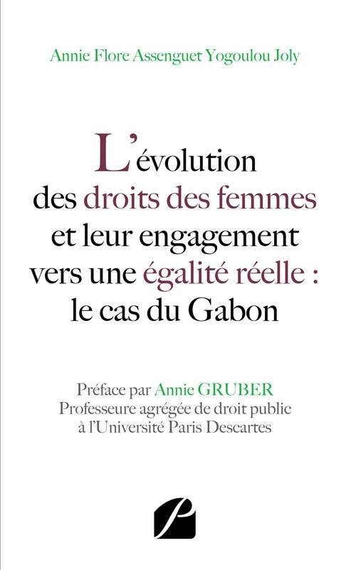 Annie Flore Assenguet Yogoulou Joly L´évolution des droits des femmes et leur engagementvers une égalité réelle : le cas du Gabon
