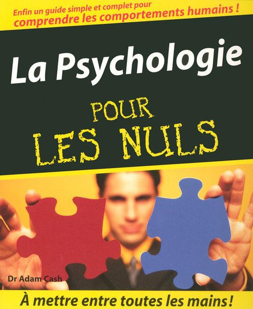 Dr Adam CASH La Psychologie Pour les Nuls
