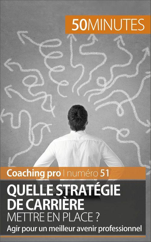 Quelle stratégie de carrière mettre en place ?
