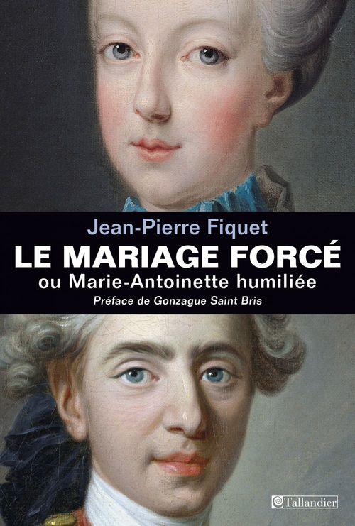 Jean-Pierre Fiquet Le Mariage forcé ou Marie-Antoinette humiliée
