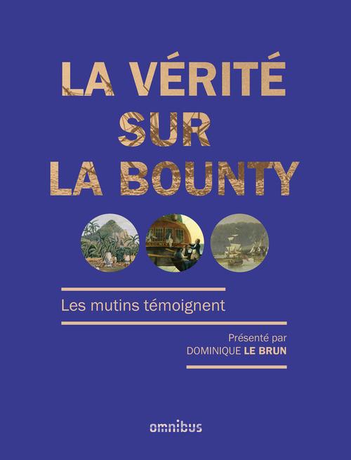 Dominique LE BRUN La vérité sur la Bounty