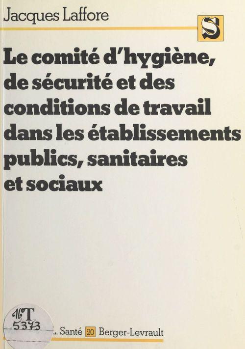 Le comité d'hygiène, de sécurité et des conditions de travail dans les établissements publics, sanitaires et sociaux