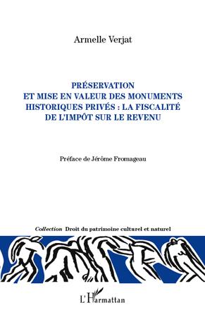 Armelle Verjat Préservation et mise en valeur des monuments historiques privés : la fiscalité de l'impôt sur le revenu
