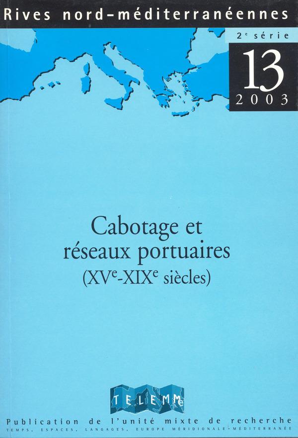 TELEMME - UMR 6570 13 | 2003 - Cabotage et réseaux portuaires en Méditerranée