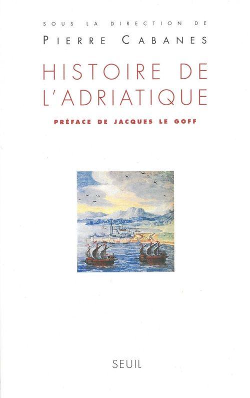 Pierre Cabanes Histoire de l'Adriatique