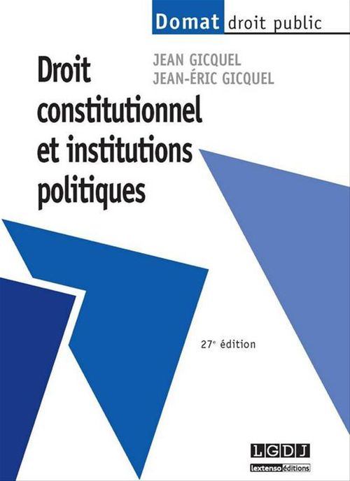 Droit constitutionnel et institutions politiques (27e édition)