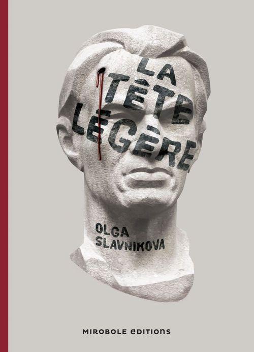 Olga SLAVNIKOVA La tête légère