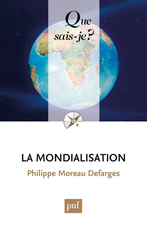Philippe Moreau Defarges La mondialisation