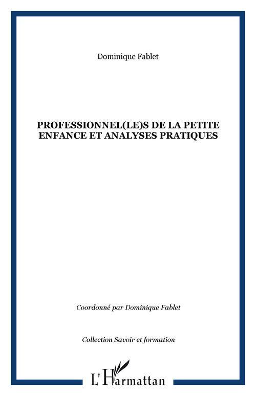 Dominique Fablet Professionnel(le)s de la petite enfance et analyses pratiques