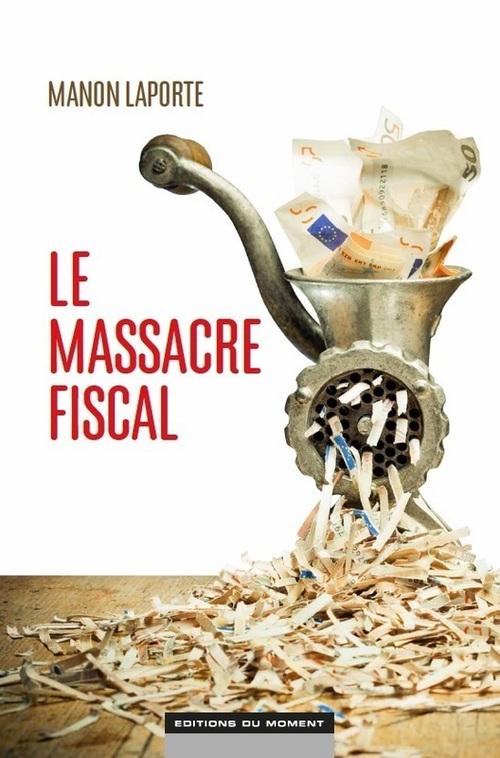Manon Laporte Le massacre fiscal
