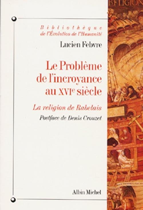 Le Problème de l'incroyance au XVIº siècle