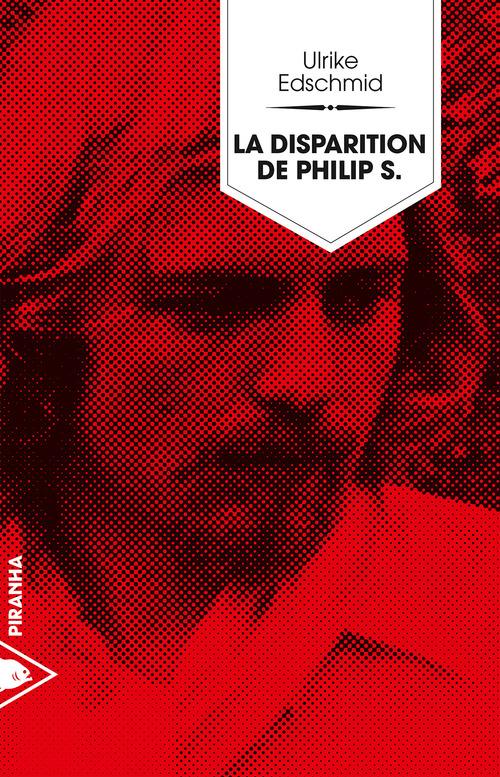 Ulrike EDSCHMID La disparition de Philip S.