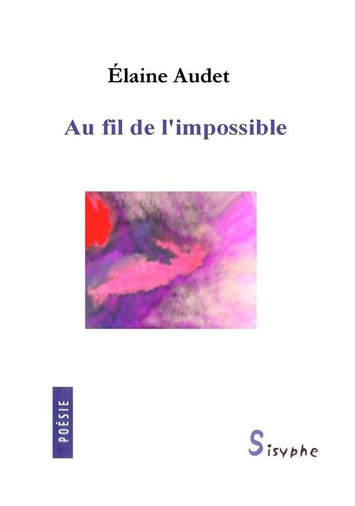 Élaine Audet Au fil de l'impossible