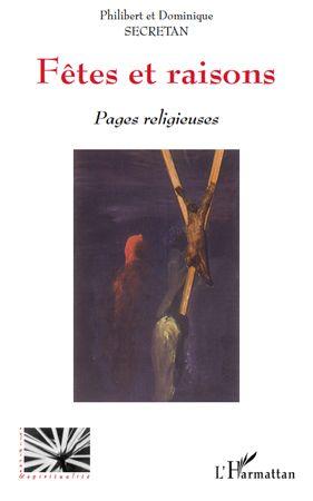 Philibert Secretan Fêtes et raisons ; pages religieuses
