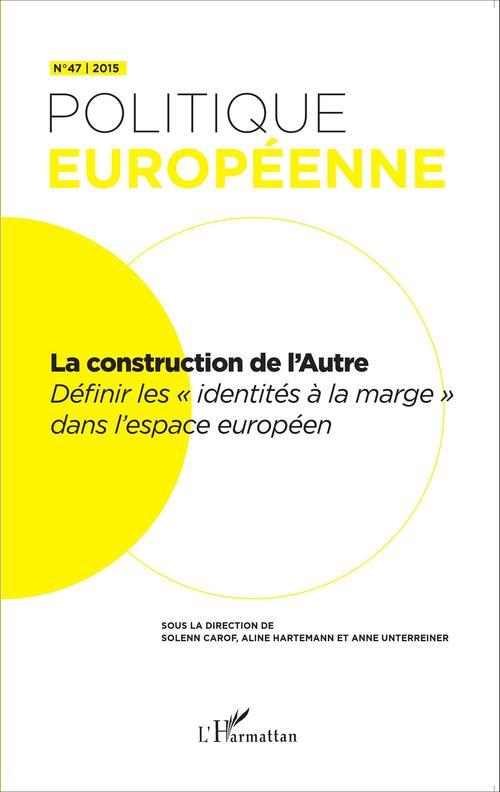 Revue Politique Europeenne La construction de l'Autre
