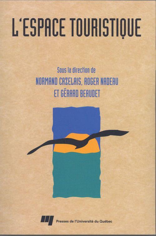 Normand Cazelais L'espace touristique