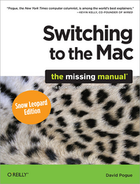 David Pogue Switching to the Mac: The Missing Manual, Snow Leopard Edition