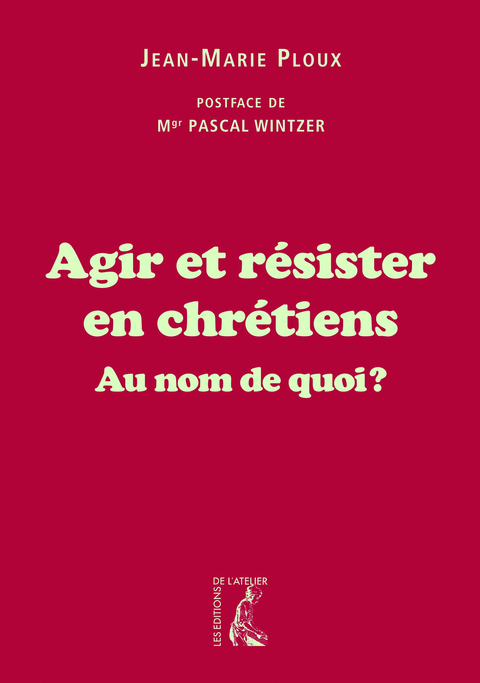 Jean-Marie Ploux Agir et résister en chrétiens