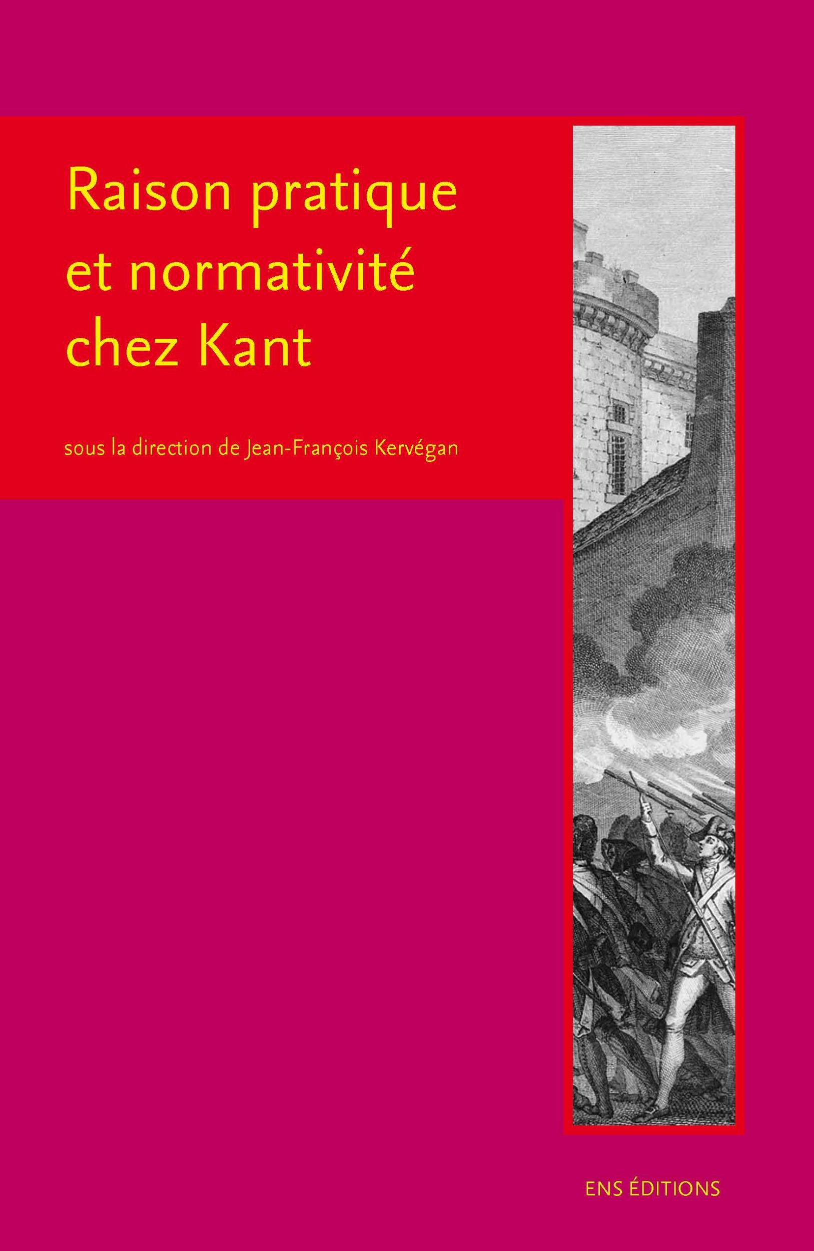 Caroline Guibet Lafaye Raison pratique et normativité chez Kant