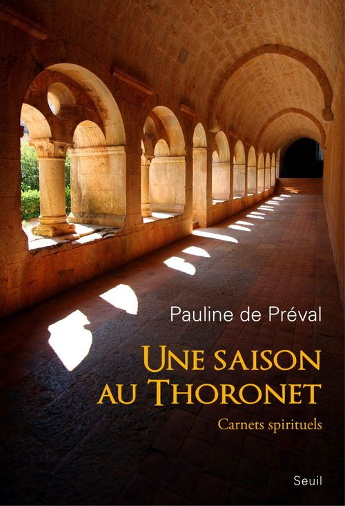 Pauline de Préval Une saison au Thoronet