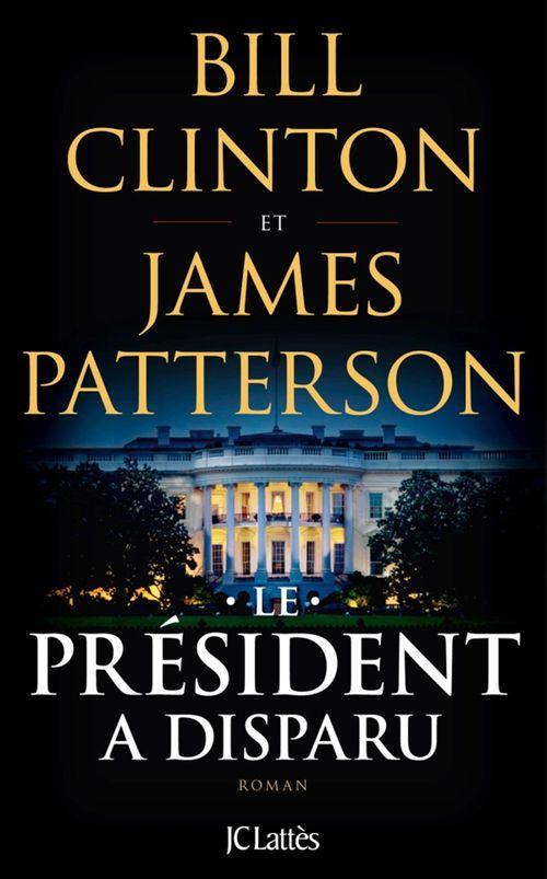 James Patterson Le Président a disparu