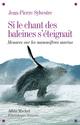 Si le chant des baleine s'�teignait ; menaces sur les mammif�res marins