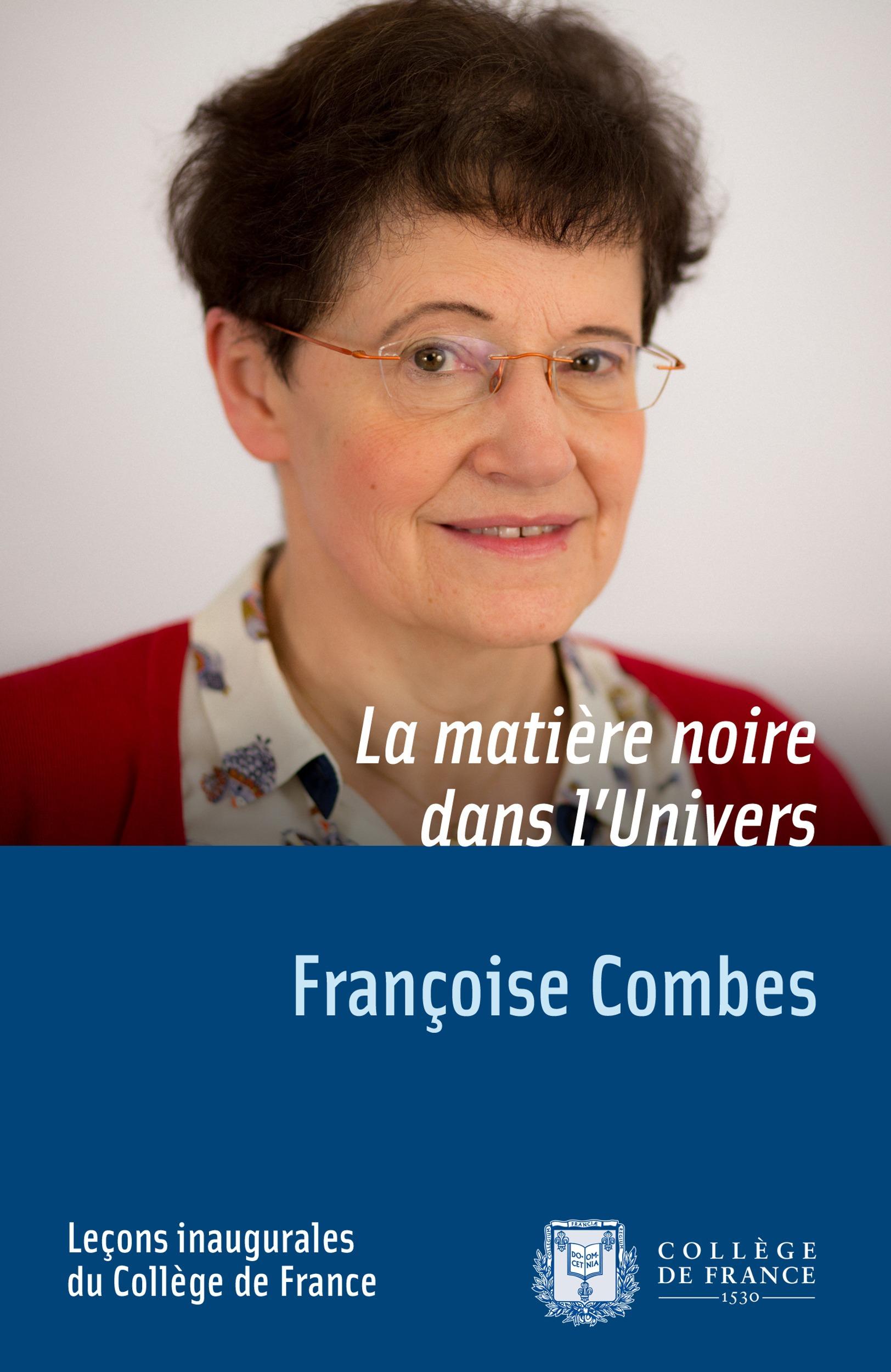 Françoise Combes La matière noire dans l´Univers