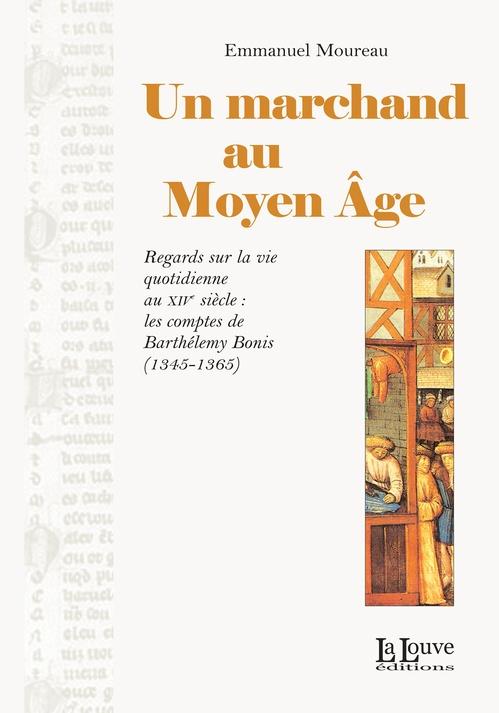 Emmanuel Moureau Un marchand au Moyen Âge