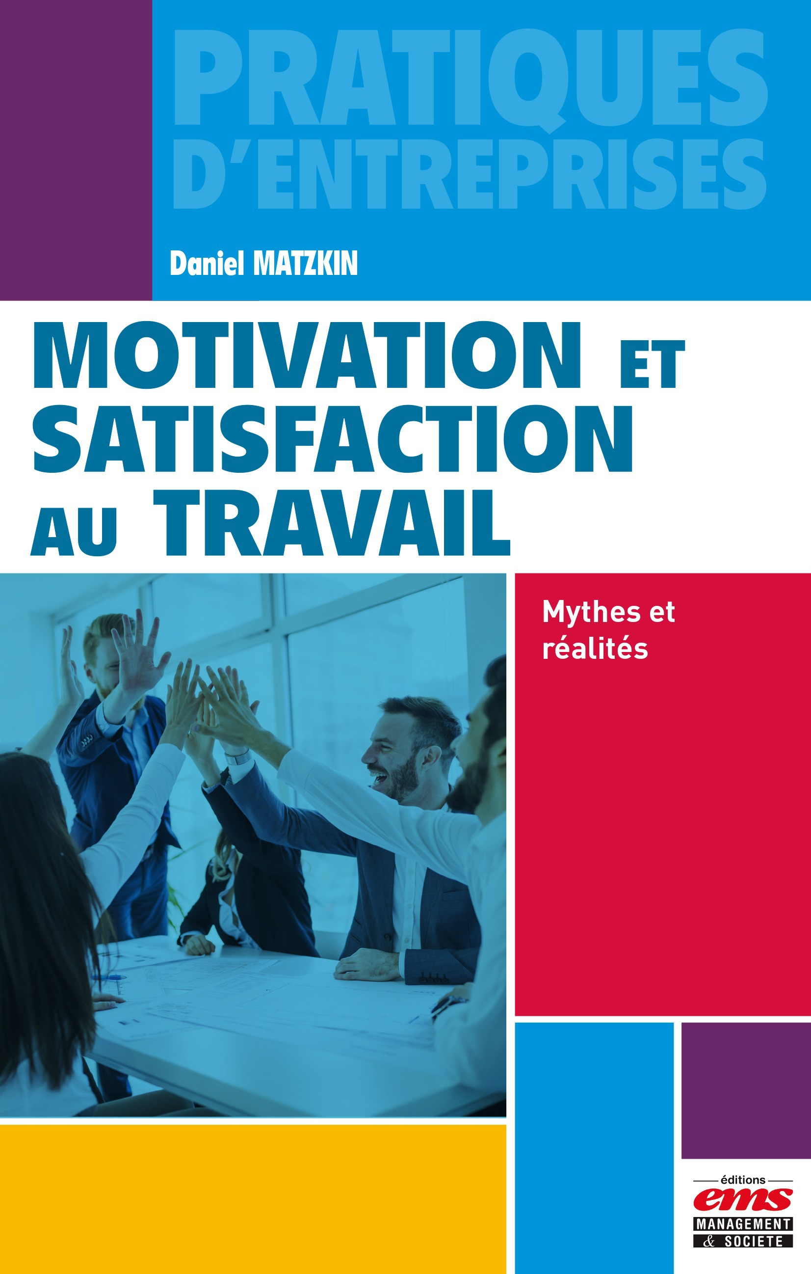 Daniel Matzkin Motivation et satisfaction au travail