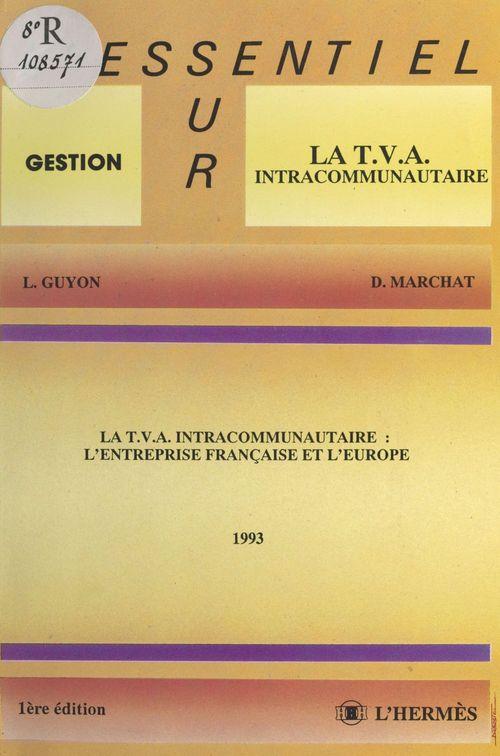 Didier Marchat La TVA intracommunautaire : l'entreprise française et l'Europe