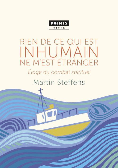 Martin Steffens Rien de ce qui est inhumain ne m'est étranger . El