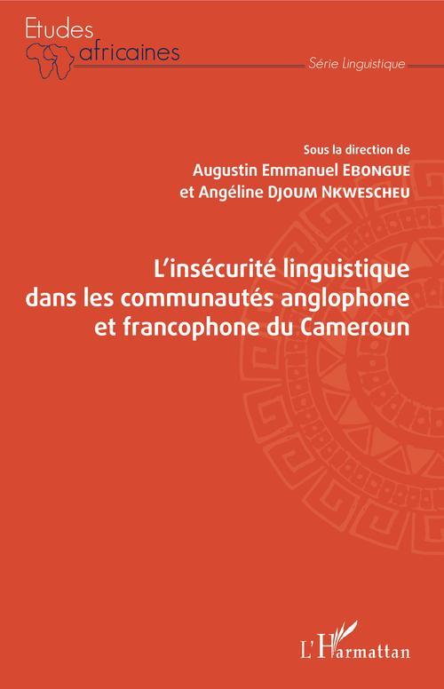 Augustin Emmanuel Ebongue L'insécurité linguistique dans les communautés anglophone et francophone du Cameroun