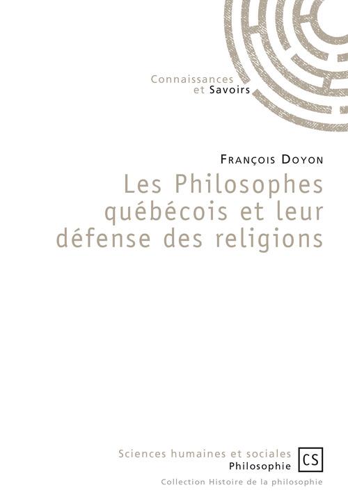 Les Philosophes québécois et leur défense des religions