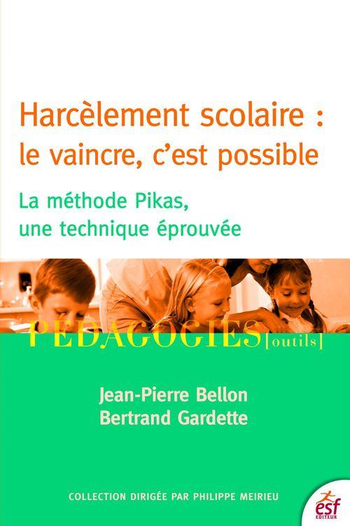 Jean-Pierre BELLON Harcèlement scolaire : le vaincre c'est possible