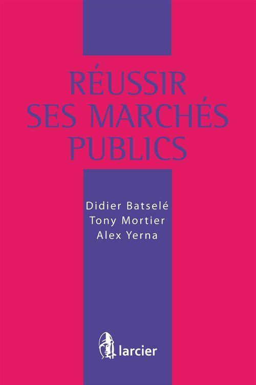 Didier Batselé Réussir ses marchés publics
