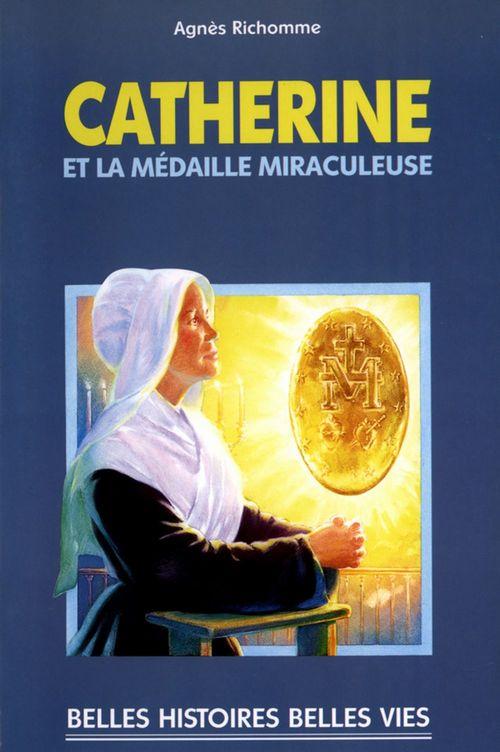 Agnès Richome Sainte Catherine et la médaille miraculeuse