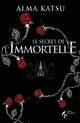 le secret de l'immortelle t.1