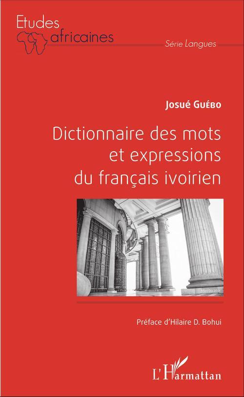 Josué Guébo Dictionnaire des mots et expressions du français ivoirien