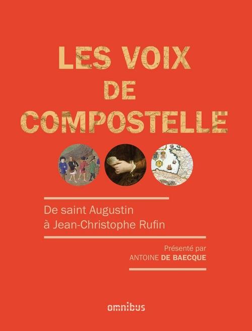 Antoine DE BAECQUE Les voix de Compostelle