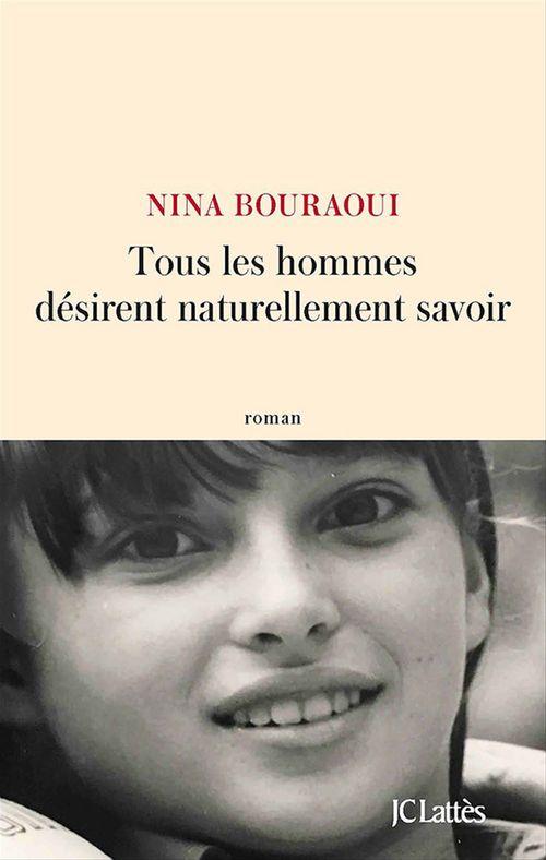 Nina Bouraoui Tous les hommes désirent naturellement savoir