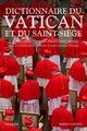 Dictionnaire du Vatican et du Saint-Si�ge