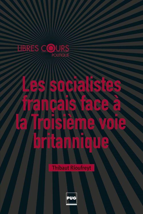 Thibaut Rioufreyt Les socialistes français face à la troisième voie britannique