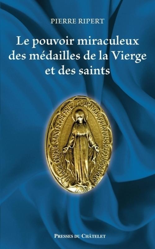 Le pouvoir miraculeux des médailles de la vierge