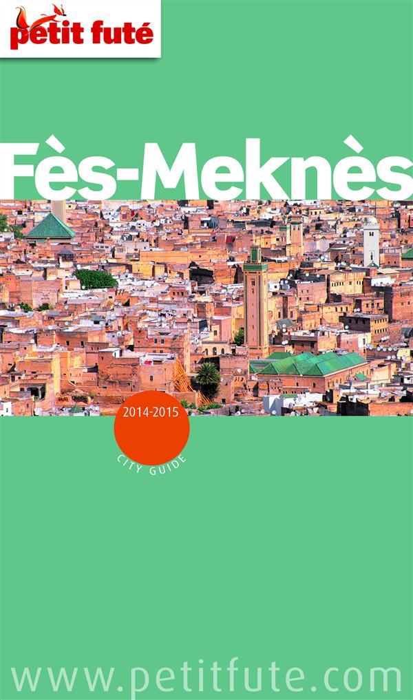 Collectif Fès - Meknès 2014-2015 Petit Futé (avec cartes, photos + avis des lecteurs)