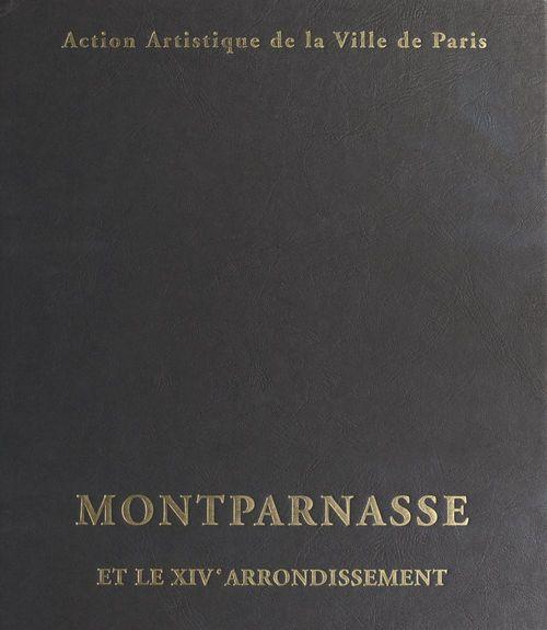 Gilles-Antoine Langlois Montparnasse et le XIVe arrondissement